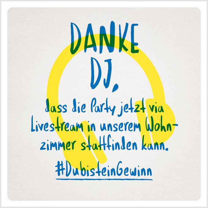 Grafik: Danke DJ, dass die Party jetzt via Livestream in unserem Wohnzimmer stattfinden kann. #DubisteinGewinn