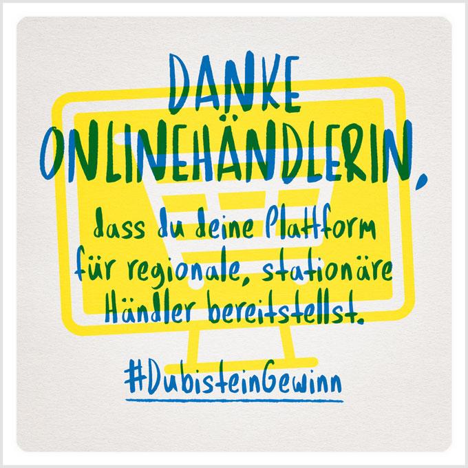 Grafik: Danke Onlinehändlerin, dass du deine Plattform für regionale, stationäre Händler bereitstellst. #DubisteinGewinn